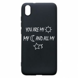 Phone case for Xiaomi Redmi 7A You are my sun, my moon and all my stars
