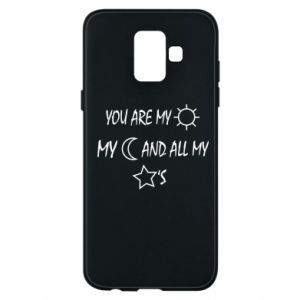 Phone case for Samsung A6 2018 You are my sun, my moon and all my stars