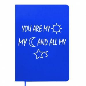 Notepad You are my sun, my moon and all my stars