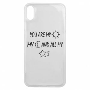 Phone case for iPhone Xs Max You are my sun, my moon and all my stars