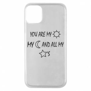 Phone case for iPhone 11 Pro You are my sun, my moon and all my stars