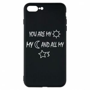 Phone case for iPhone 7 Plus You are my sun, my moon and all my stars