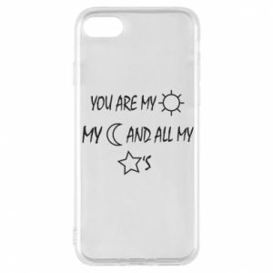 Phone case for iPhone 8 You are my sun, my moon and all my stars