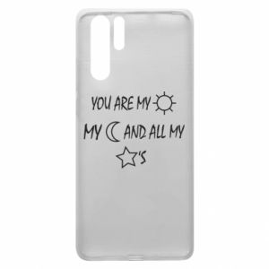 Etui na Huawei P30 Pro You are my sun, my moon and all my stars