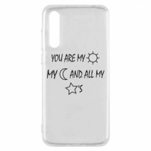 Etui na Huawei P20 Pro You are my sun, my moon and all my stars