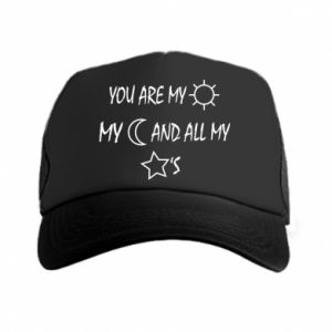 Trucker hat You are my sun, my moon and all my stars