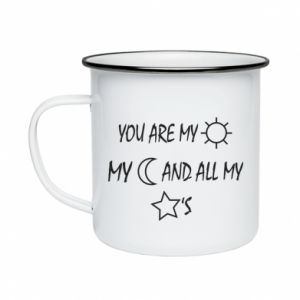 Enameled mug You are my sun, my moon and all my stars