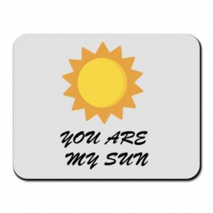 Mouse pad You are my sun