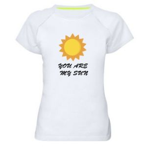 Women's sports t-shirt You are my sun