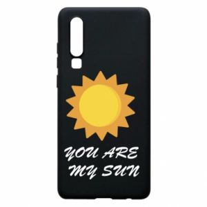 Phone case for Huawei P30 You are my sun