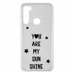 Xiaomi Redmi Note 8 Case You are my sunshine
