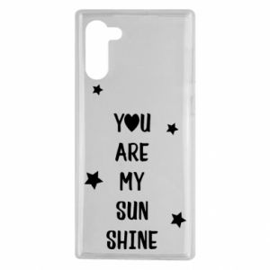 Samsung Note 10 Case You are my sunshine
