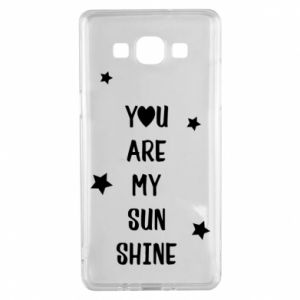 Samsung A5 2015 Case You are my sunshine