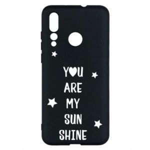 Huawei Nova 4 Case You are my sunshine