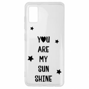 Samsung A41 Case You are my sunshine
