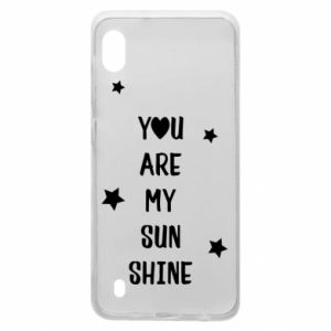Samsung A10 Case You are my sunshine