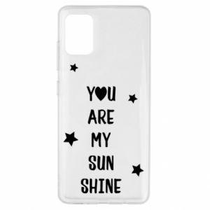 Etui na Samsung A51 You are my sunshine