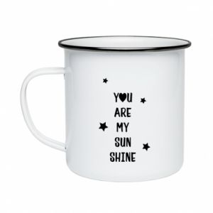 Enameled mug You are my sunshine