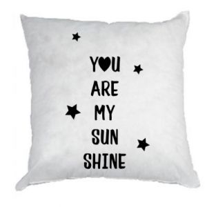 Pillow You are my sunshine