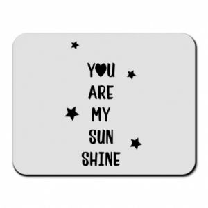 Mouse pad You are my sunshine