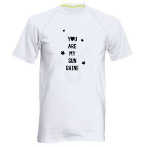 Men's sports t-shirt You are my sunshine