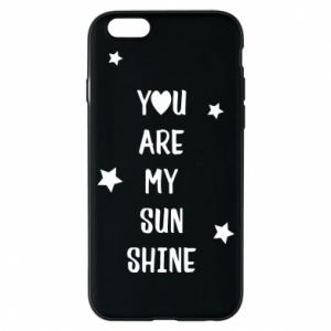 iPhone 6/6S Case You are my sunshine