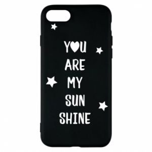iPhone 7 Case You are my sunshine