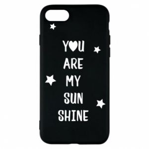 iPhone 8 Case You are my sunshine