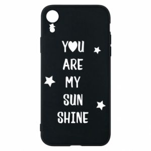 iPhone XR Case You are my sunshine