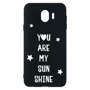 Samsung J4 Case You are my sunshine