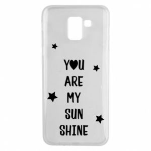 Samsung J6 Case You are my sunshine