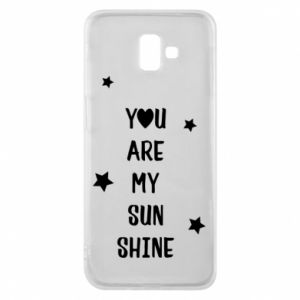 Etui na Samsung J6 Plus 2018 You are my sunshine