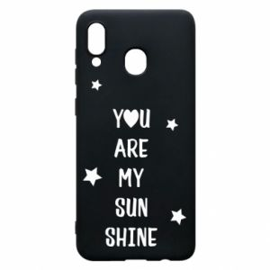 Samsung A30 Case You are my sunshine