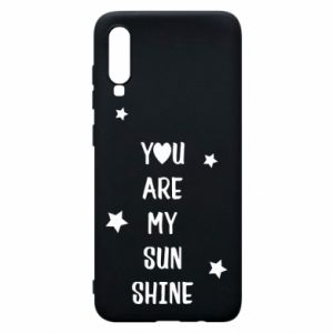 Samsung A70 Case You are my sunshine