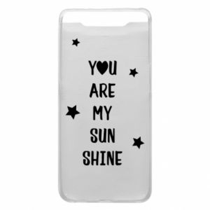 Etui na Samsung A80 You are my sunshine