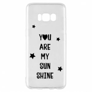 Etui na Samsung S8 You are my sunshine