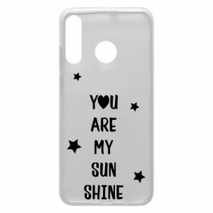 Huawei P30 Lite Case You are my sunshine