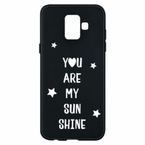 Samsung A6 2018 Case You are my sunshine