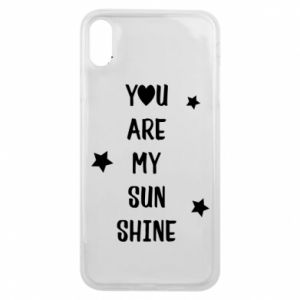 iPhone Xs Max Case You are my sunshine