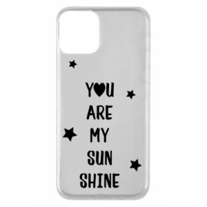 iPhone 11 Case You are my sunshine