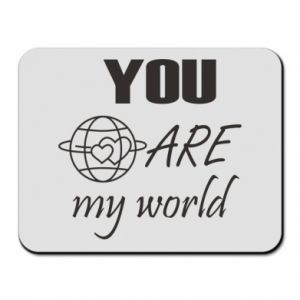 Mouse pad You are my world Earth