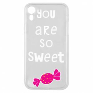 Phone case for iPhone XR You are so sweet