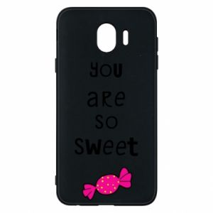 Samsung J4 Case You are so sweet