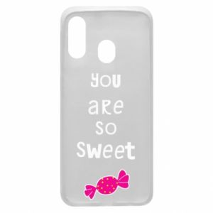 Phone case for Samsung A40 You are so sweet - PrintSalon