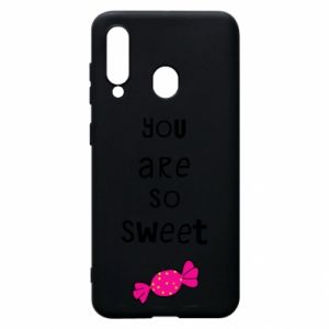 Phone case for Samsung A60 You are so sweet - PrintSalon