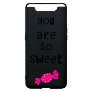 Phone case for Samsung A80 You are so sweet - PrintSalon