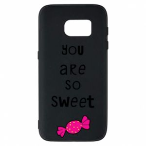 Phone case for Samsung S7 You are so sweet - PrintSalon