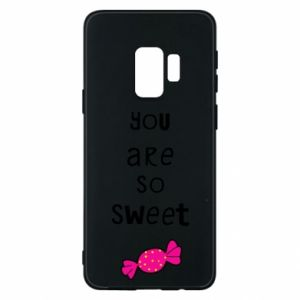 Phone case for Samsung S9 You are so sweet - PrintSalon