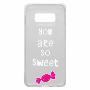 Phone case for Samsung S10e You are so sweet - PrintSalon