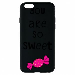 Phone case for iPhone 6/6S You are so sweet - PrintSalon